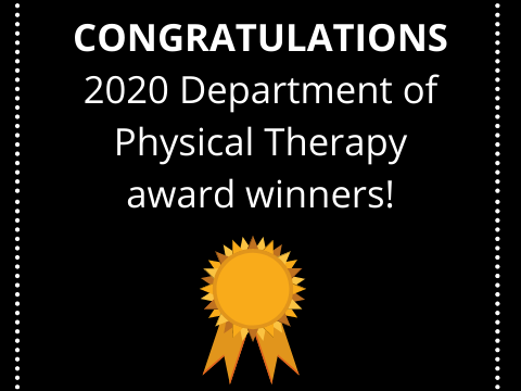 Congratulations 2020 Department of physical therapy award winners